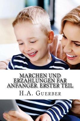 Marchen Und Erzahlungen Far Anfanger. Erster Teil
