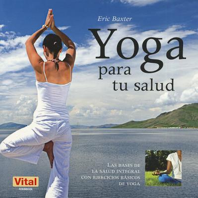 Yoga para tu salud / Yoga for Your Health