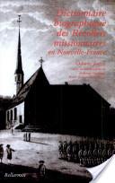 Dictionnaire biographique des récollets missionnaires en Nouvelle-France, 1615-1645, 1670-1849