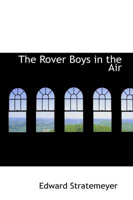 The Rover Boys in the Air