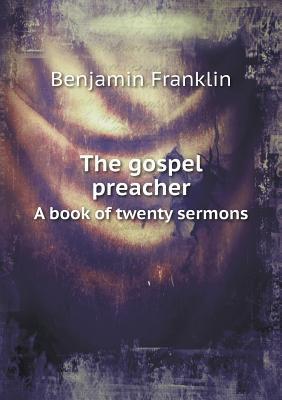 The Gospel Preacher a Book of Twenty Sermons