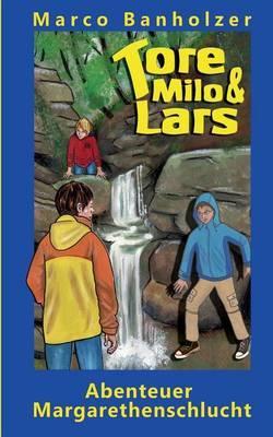 Tore, Milo & Lars - Abenteuer Margarethenschlucht