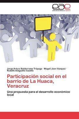 Participación social en el barrio de La Huaca, Veracruz