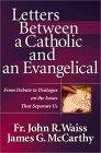 Letters Between a Catholic and an Evangelical