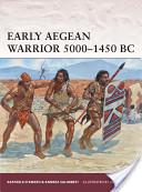 Early Aegean Warrior 5000–1450 BC