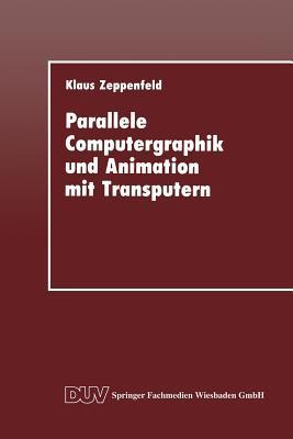 Parallele Computergraphik Und Animation Mit Transputern