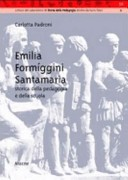 Emilia Formigini Santamaria, storica della pedagogia e della scuola