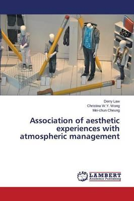 Association of aesthetic experiences with atmospheric management