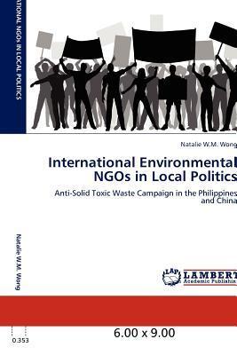 International Environmental NGOs in Local Politics