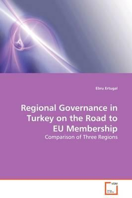 Regional Governance in Turkey on the Road to EU Membership