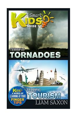 A Smart Kids Guide to Terrific Tornadoes and Terrific Tourism