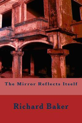 The Mirror Reflects Itself