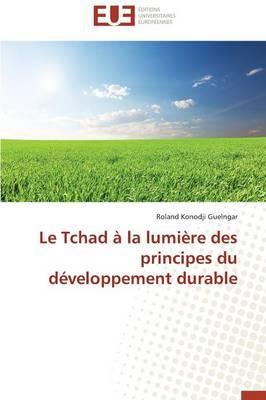 Le Tchad a la Lumiere des Principes du Developpement Durable