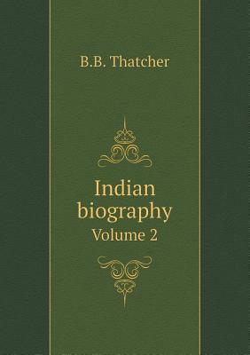 Indian Biography Volume 2