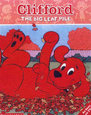 Clifford Storybook; The Big Leaf Pile