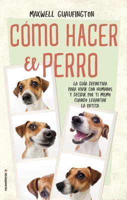Cómo hacer el perro / How to be a Dog