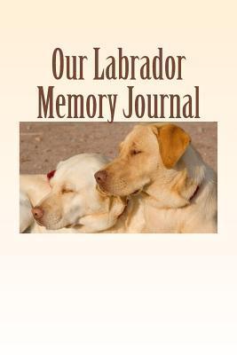 Our Labrador Memory Journal