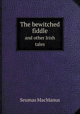 The Bewitched Fiddle and Other Irish Tales