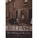 Belfast: the Making of the City