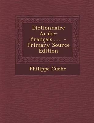 Dictionnaire Arabe-Francais.