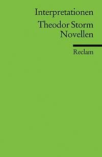 Interpretationen: Theodor Storm. Novellen