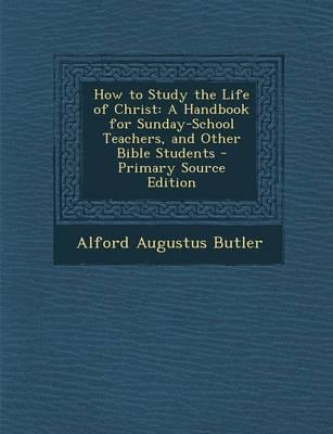 How to Study the Life of Christ