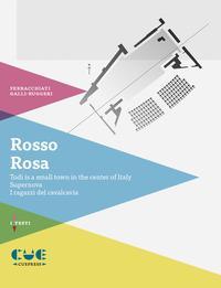 Rosso rosa. Todi is a small town in the center of Italy. Supernova. I ragazzi del cavalcavia