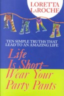 Life is Short-- Wear Your Party Pants