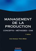 Management de la production - 3ème édition - Concepts. Méthodes. Cas.
