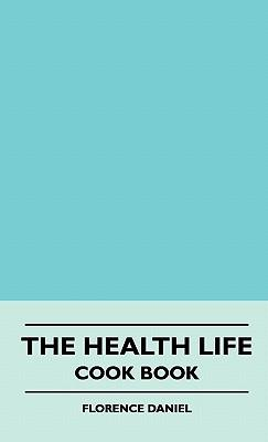 The Health Life - Cook Book
