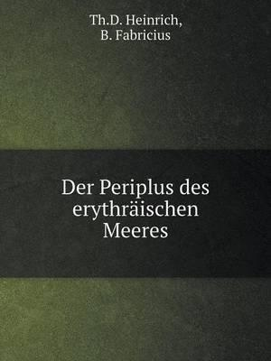 Der Periplus Des Erythraischen Meeres