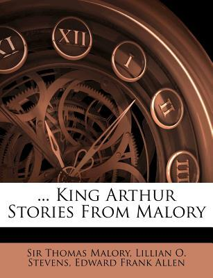 ... King Arthur Stories from Malory