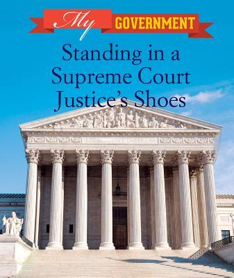 Standing in a Supreme Court Justice's Shoes