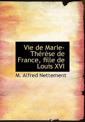 Vie de Marie-Th R Se de France, Fille de Louis XVI