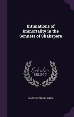 Intimations of Immortality in the Sonnets of Shakspere