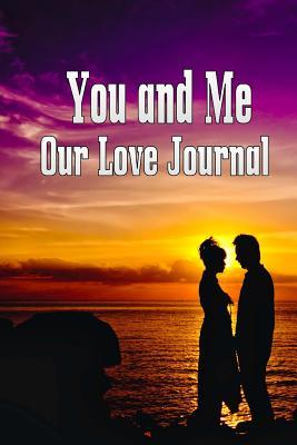 You and Me Our Love Journal