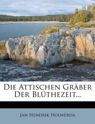 Die Attischen Graber Der Bluthezeit...