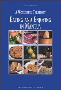 Eating and enjoying in Mantua