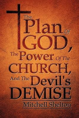 The Plan of God, the Power of the Church, and the Devil's Demise
