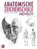 Anatomische Zeichenschule 1: Mensch