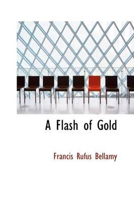 A Flash of Gold