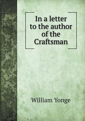 In a Letter to the Author of the Craftsman