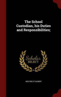 The School Custodian, His Duties and Responsibilities