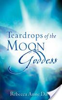 Teardrops of the Moon Godess