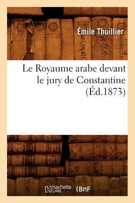 Le Royaume Arabe Devant le Jury de Constantine, (ed.1873)