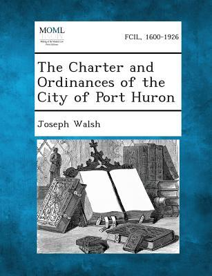 The Charter and Ordinances of the City of Port Huron