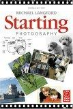 Starting Photography, Third Edition