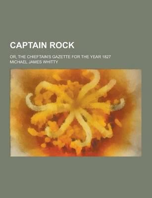 Captain Rock; Or, th...