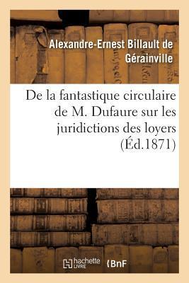 De la Fantastique Circulaire de M. Dufaure Sur les Juridictions des Loyers
