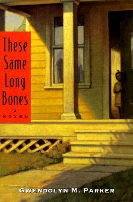 These Same Long Bones